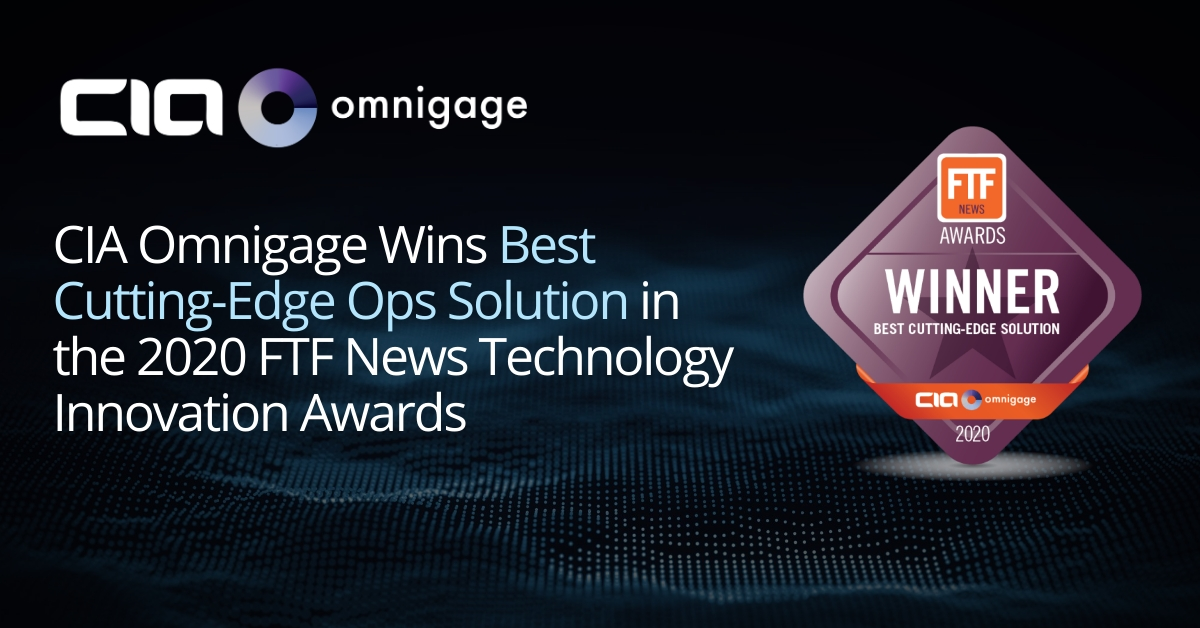 CIA Omnigage Named Best Cutting-Edge Ops Solution In FTF News Tech Innovation Awards 2020